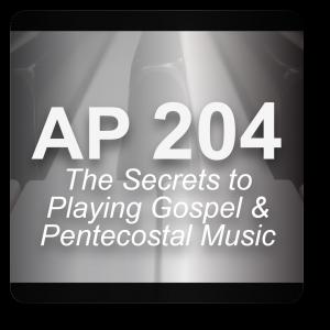 AP 204: The Secrets to Understanding Pentecostal & Gospel Music DVD Course Set (Includes Online Access)