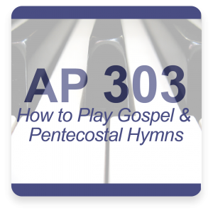 AP 303: How to Play Pentecostal & Gospel Hymns DVD Course Set (Includes Online Access)